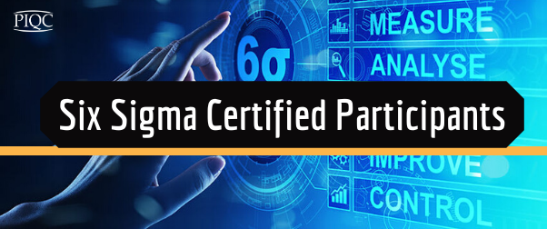 SIX SIGMA CERTIFIED PARTICIPANTS
